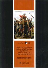 ROMA EN LA PENINSULA IBERICA PRESERTORIANA - ESCENARIOS DE IMPLANTACION MILITAR PROVINCIAL
