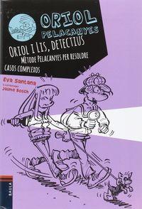 Oriol I Lis, Detectius - Eva Santana Bigas / Jaume Bosch (il. )