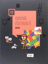 ESO - TECNOLOGIA 2 - MATERIALS D'US TECNIC: PLASTICS, MATERIALS PETRIS, MATERIALS CERAMICS I NOUS MATERIALS