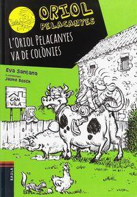 L'oriol Pelancanyes Va De Colonies - Eva Santana / Jaume Bosch (il. )