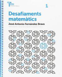 Desafiaments Matematics 1 - Aa. Vv.