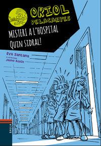 Misteri A L'hospital - Quin Sidra! - Eva Santana / Jaume Bosh (il. )