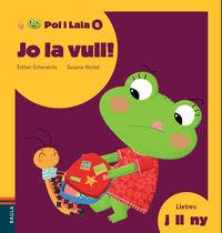 JO LA VULL! (J, LL, NY)