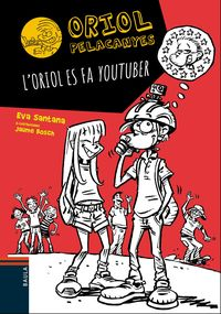 L'oriol Es Fa Youtuber - Eva Santana / Jaume Bosch (il. )
