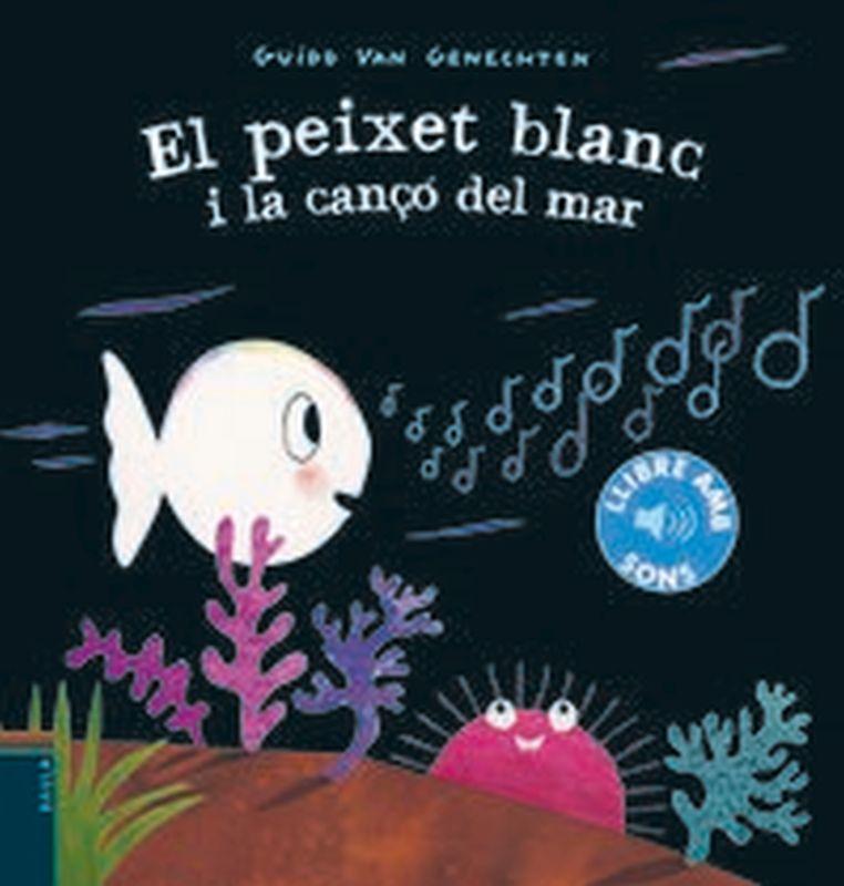 PEIXET BLANC I LA CANÇO DEL MAR (CAT)
