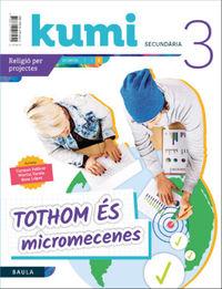 ESO 3 - RELIGIO (CAT) - TOTHOM ES MICROMECENES - KUMI