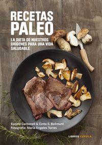Recetas Paleo - Eudald Carbonell / Cinta S. Bellmunt