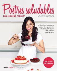 Postres Saludables - Las Recetas Mas Fit - Auxy Ordoñez