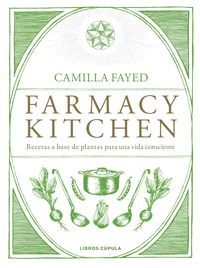 Farmacy Kitchen - Camilla Fayed