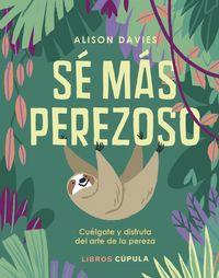 Se Mas Perezoso - Cuelgate Y Disfruta El Arte De La Pereza - Alison Davies