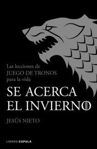 Se Acerca El Invierno - Las Lecciones De Juego De Tronos - Jesus Nieto Quintana