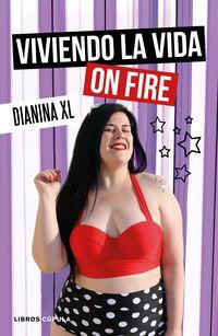Viviendo La Vida On Fire - Dianina Xl