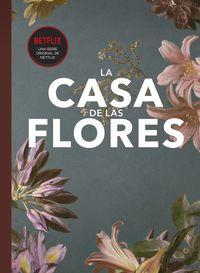 CASA DE LAS FLORES, LA - EL FANBOOK OFICIAL
