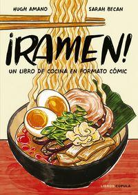 ¡ramen! - Un Libro De Cocina En Formato Comic - Hugh Amano / Sarah Becan
