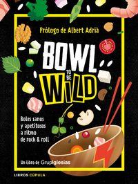 Bowl To Be Wild - Juan Carlos Iglesias Fernandez