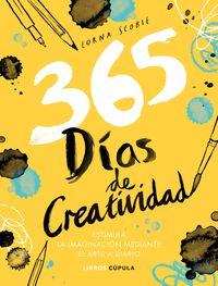 365 DIAS DE CREATIVIDAD - ESTIMULA LA IMAGINACION MEDIANTE EL ARTE A DIARIO