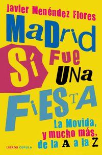 MADRID SI FUE UNA FIESTA - LA MOVIDA, Y MUCHO MAS, DE LA A A LA Z