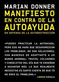 MANIFIESTO EN CONTRA DE LA AUTOAYUDA - EN DEFENSA DE LA AUTODESTRUCCION