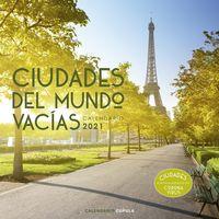 CALENDARIO 2021 - CIUDADES DEL MUNDO VACIAS