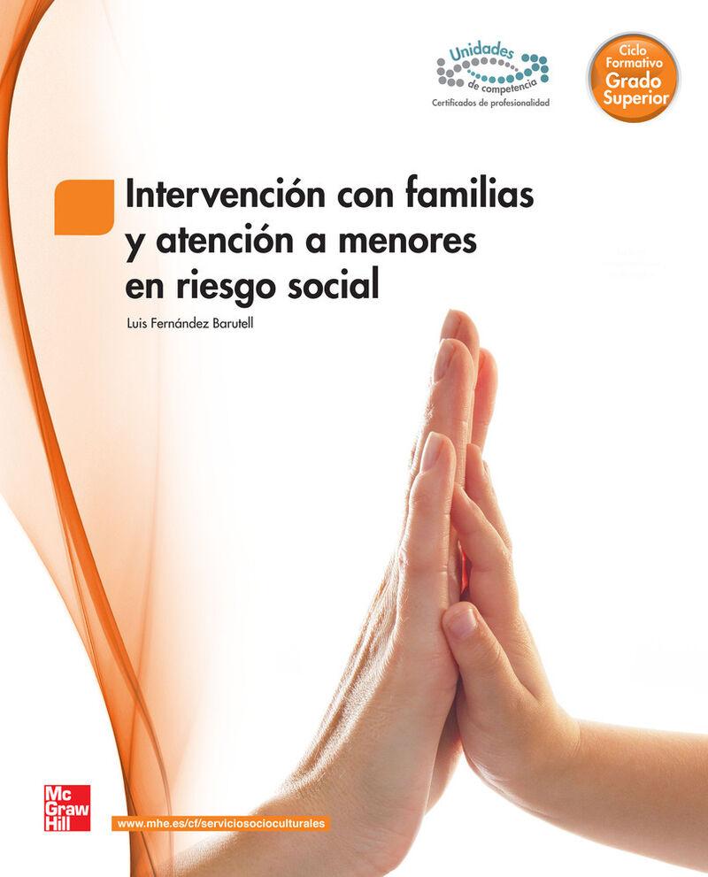 GS - INTERVENCION CON FAMILIAS Y ATENCION A MEMORES EN RIESGO SOCIAL (LOE)