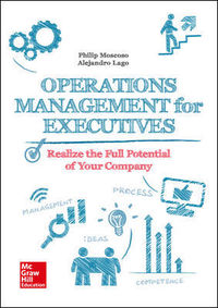 OPERATIONS MANAGEMENT FOR EXECUTIVES - REALIZE THE FULL POTENCIAL OF YOUR COMPANY