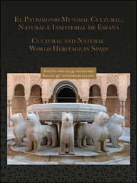 PATRIMONIO MUNDIAL CULTURAL, NATURAL E INMATERIAL DE ESPAÑA = CULTURAL AND NATURAL WORLD HERITAGE IN SPAIN (ED. ESPECIAL 35 ANIVERSARIO)