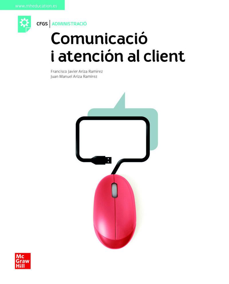 gs - comunicacio i atencio al client (cat) - Francisco Javier Ariza Ramirez / Jose Manuel Ariza Ramirez