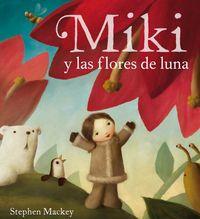 Miki Y Las Flores De Luna - Stephen Mackey