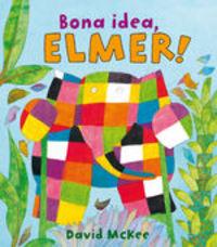 Bona idea, Elmer! (L'Elmer. Primeres lectures)