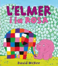 L'Elmer i la Rosa (L'Elmer. Àlbum il.lustrat)
