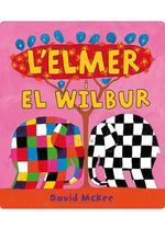 L'Elmer i en Wilbur (L'Elmer. Àlbum il.lustrat)