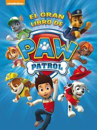 Paw Patrol - El Gran Libro De Paw Patrol - Aa. Vv.