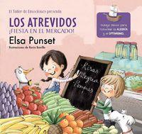 Atrevidos, Los - Fiesta En El Mercado - Elsa Punset / Rocio Bonilla