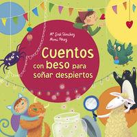 Cuentos Con Beso Para Soñar Despiertos - M. Jose Sanchez / Moni Perez
