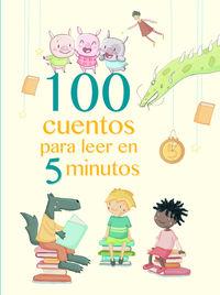 100 Cuentos Para Leer En 5 Minutos - Aa. Vv.