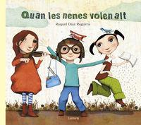 Quan Les Nenes Volen Alt - Raquel Diaz Reguera