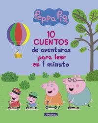 Peppa Pig - 10 Cuentos De Aventuras Para Leer En 1 Minuto (primeras Lecturas) - Aa. Vv.