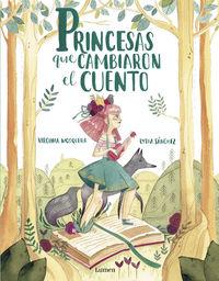 Princesas Que Cambiaron El Cuento - Virginia Mosquera / Lydia Sanchez (il. )