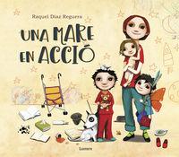Mare En Accio, Una - Totes Les Mares Son Supermares! - Raquel Diaz Reguera