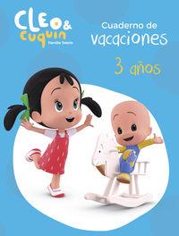 3 AÑOS - CUADERNO DE VACACIONES CLEO Y CUQUIN
