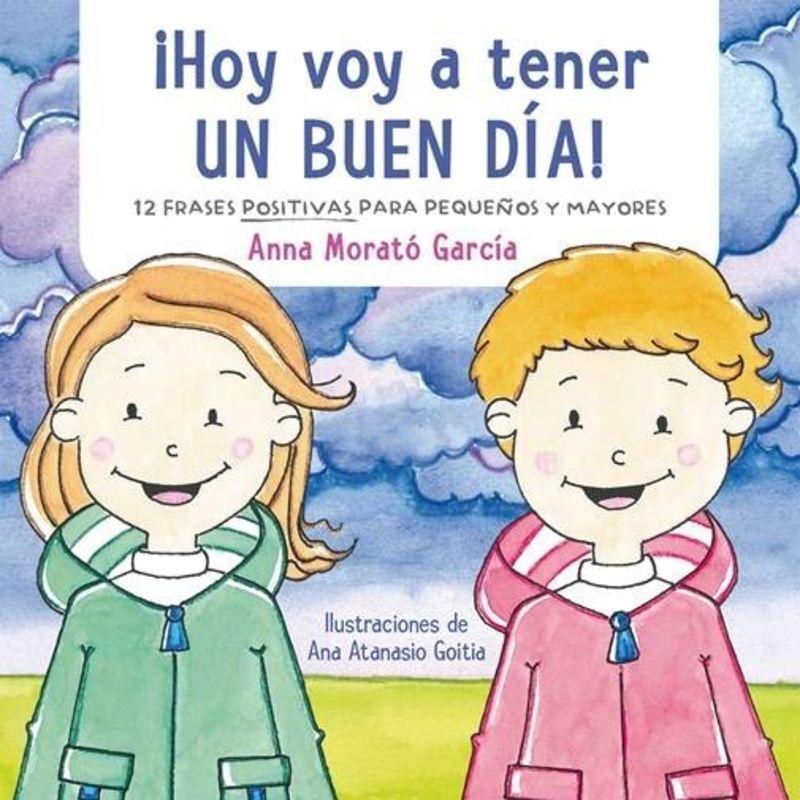 ¡hoy Voy A Tener Un Buen Dia! - Anna Morato Garcia