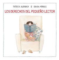 Los derechos del pequeño lector - Patricia Auerbach / Odilon Moraes