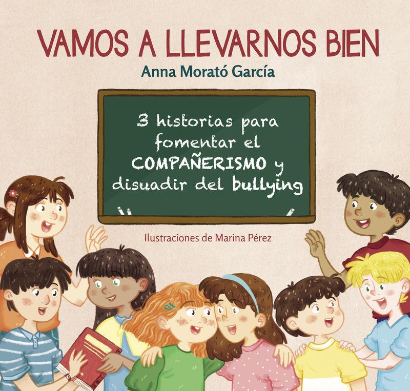 Vamos A Llevarnos Bien - Anna Morato Garcia