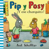 PIP Y POSY - ¿Y ESE CHARQUITO?