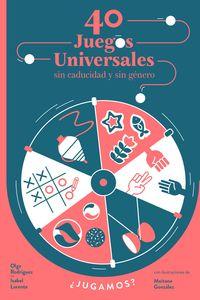 40 Juegos Universales Sin Caducidad Y Sin Genero - Isabel Lorente / Olga Rodriguez