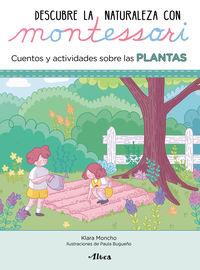 Plantas, Las - Descubre La Naturaleza Con Montessori - Cuentos Y Actividades - Klara Moncho / Paula Bugueño