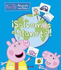 Peppa Pig - ¡salvemos El Planeta! - Aa. Vv.