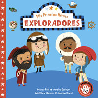 EXPLORADORES (MIS PRIMEROS HEROES - PEQUEÑAS MANITAS)