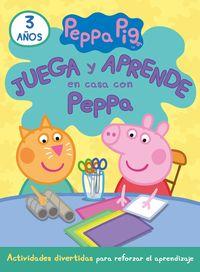 3 AÑOS - JUEGA Y APRENDE EN CASA CON PEPPA - TU CUADERNO DE VACACIONES