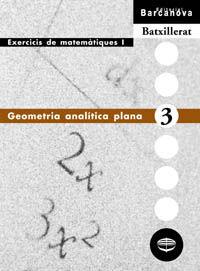 BATX 1 - MATEMATIQUES (CC. NN. ) QUAD. 3 - GEOMETRIA ANALITICA PLANA